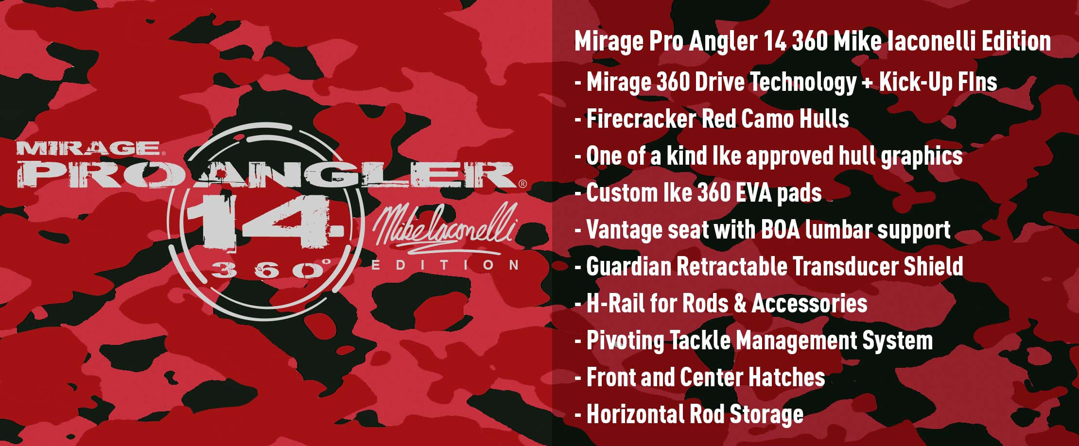 Mirage Pro Angler 14 360 Mike Iaconelli Edition Features